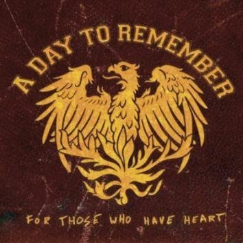 A Day To Remember For Those Who Have Heart CD