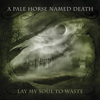 A Pale Horse Named Death Lay My Soul To Waste CD