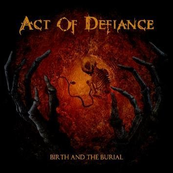 Act Of Defiance Birth And The Burial CD