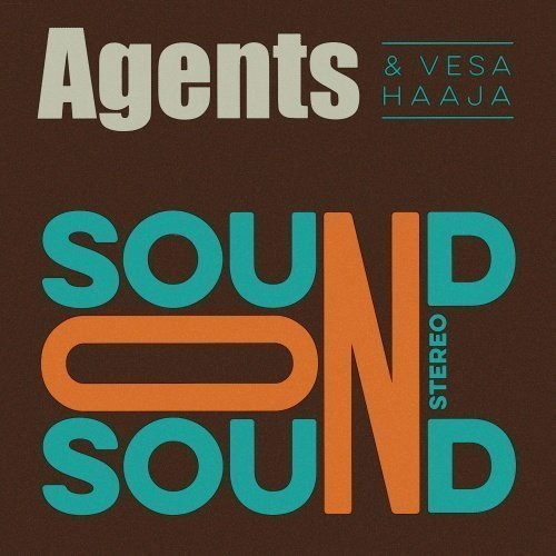 Agents & Vesa Haaja - Sound On Sound