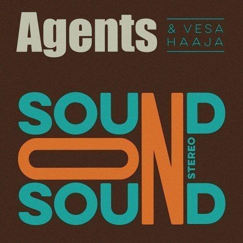 Agents & Vesa Haaja - Sound On Sound