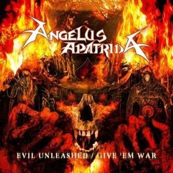 Angelus Apatrida Evil Unleashed / Give 'em War CD