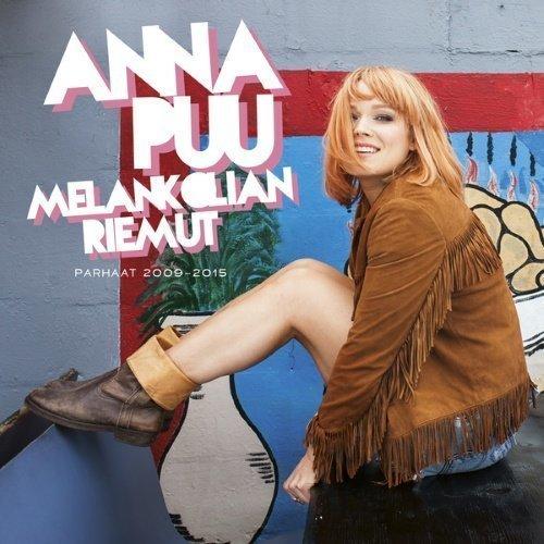 Anna Puu - Melankolian riemut - Parhaat 2009-2015
