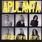 Apulanta - Attack Of The A.L. People