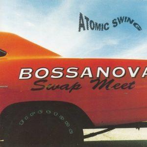 Atomic Swing - Bossanova Swap Meet