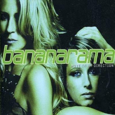 Bananarama - 7-move In My Direction