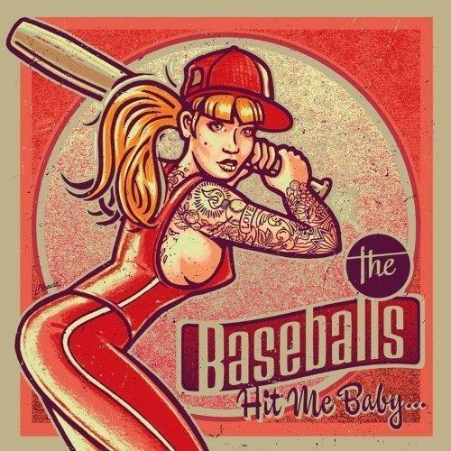 Baseballs - Hit Me Baby...