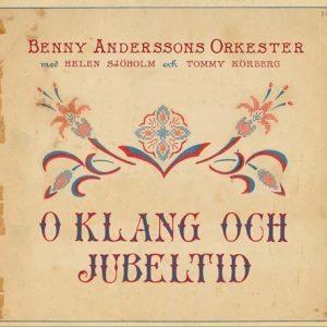 Benny Anderssons Orkester - O Klang Och Jubeltid