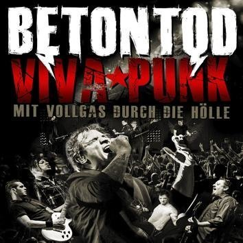 Betontod Viva Punk Mit Vollgas Durch Die Hölle Blu-Ray
