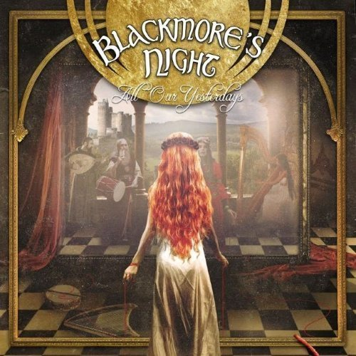 Blackmore's Night - All Our Yesterdays (Deluxe Edition)