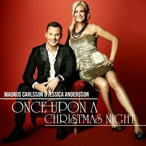Carlsson Magnus & Jessica Andersson - Once Upon A Christmas Night