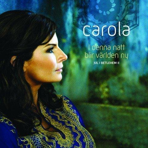 Carola - I Denna Natt Blir Världen Ny - Jul I Betlehem II