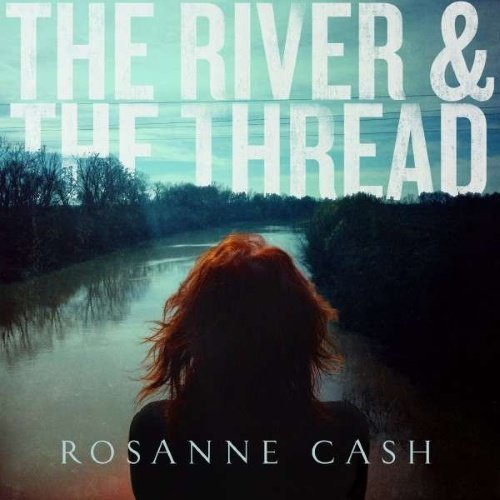 Cash Rosanne - The River & The Thread