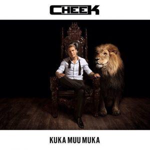 Cheek - Kuka muu muka
