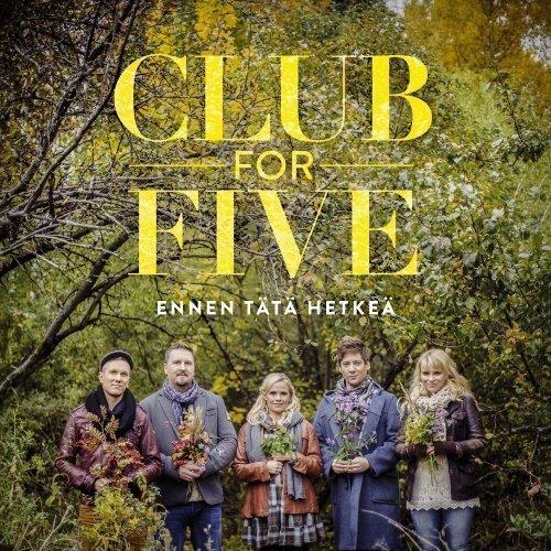 Club For Five - Ennen tätä hetkeä