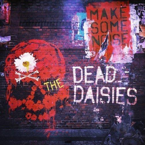 Dead Daisies - Make Some Noise (Digipak)