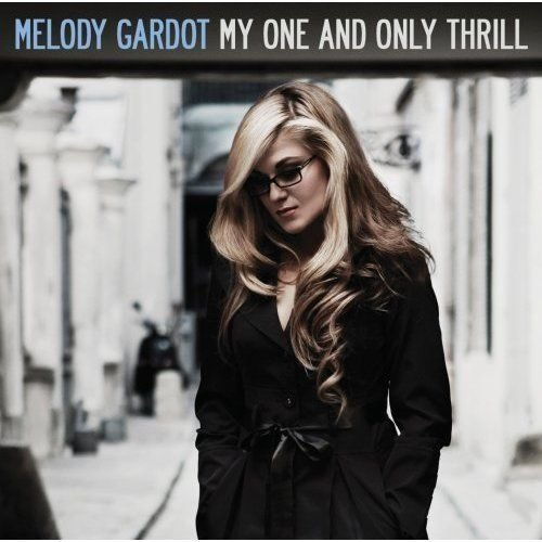 Gardot Melody - My One And Only Thrill