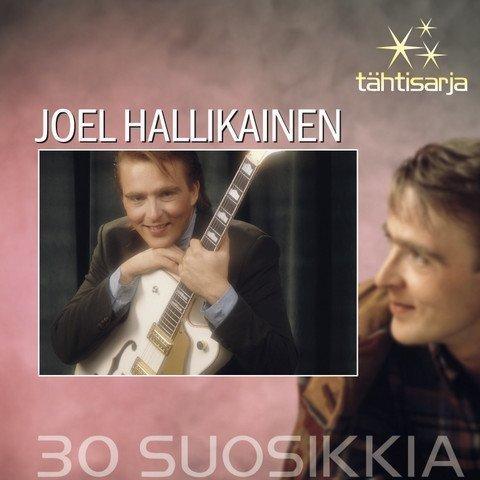 Hallikainen Joel - Tähtisarja - 30 Suosikkia (2 CD)