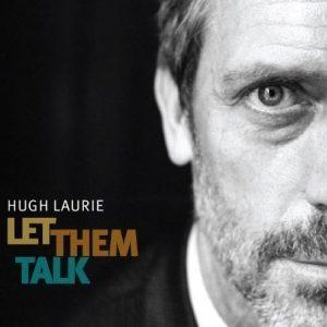 Hugh Laurie - Let Them Talk (Digipak)