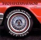 Hurriganes - Scandia Years 1977 - 1984