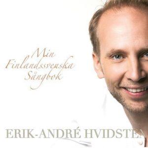 Hvidsten Erik-André - Min Finlandssvenska Sångbok