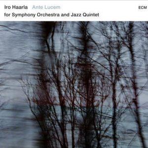 Iro Haarla Quintet - Ante Lucem