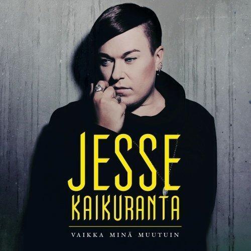 Jesse Kaikuranta - Vaikka minä muutuin