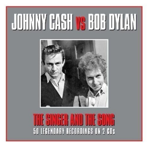 Johnny Cash & Bob Dylan - The Singer and The Song - Johnny Cash vs Bob Dylan (2CD)