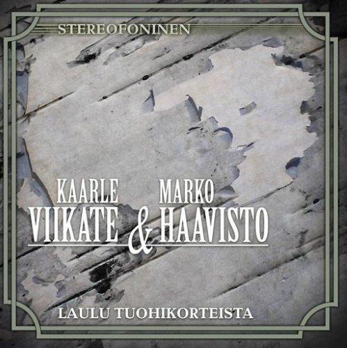 Kaarle Viikate & Marko Haavisto - Laulu Tuohikorteista