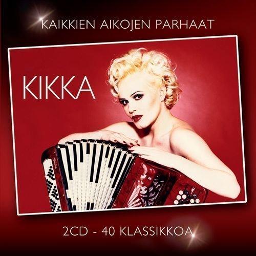 Kikka - Kikka - Kaikkien aikojen parhaat