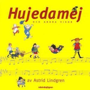 Lindgren Astrid - Hujedamej Och Andra Visor Av Astrid