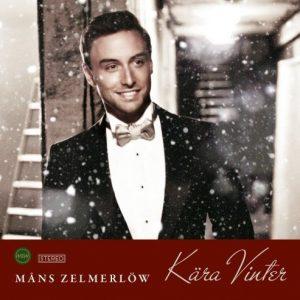 Måns Zelmerlöw - Kära Vinter