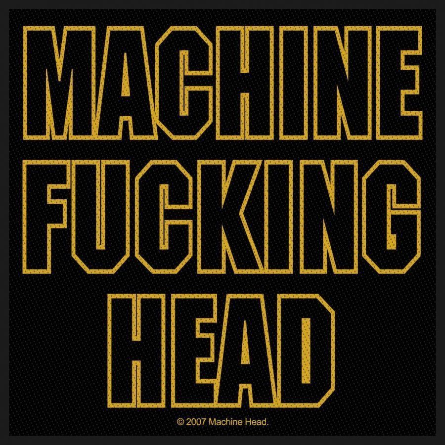 Machine Head Machine Fucking Head Kangasmerkki 100% Polyesteria