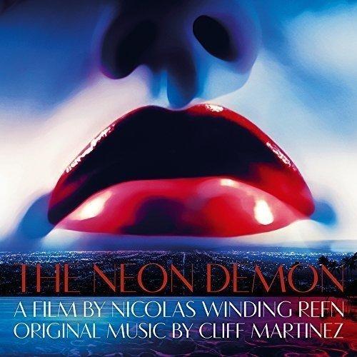 Martinez Cliff - The Neon Demon (Original Motion Picture Soundtrack)