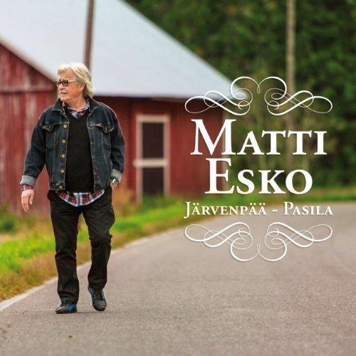 Matti Esko - Järvenpää - Pasila