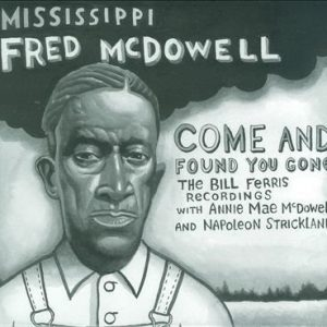 Mcdowell Fred - Come & Found You Gone