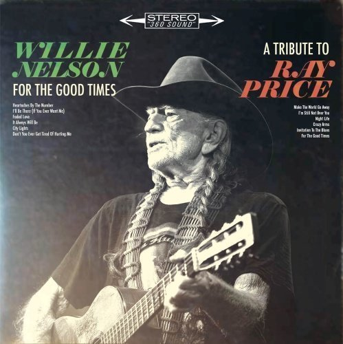 Nelson Willie - For the Good Times: A Tribute to Ray Price
