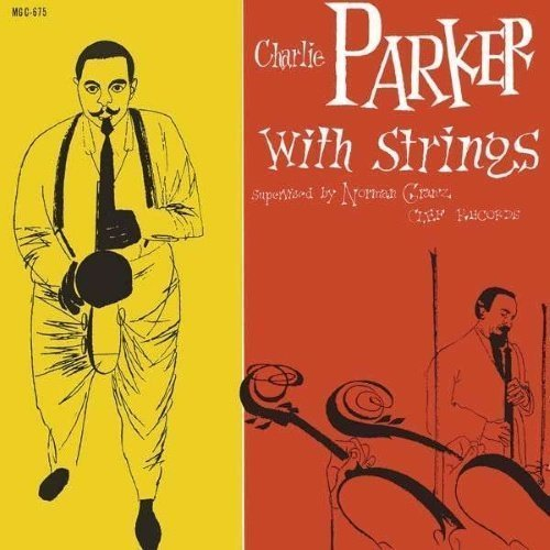 Parker Charlie - Charlie Parker With Strings