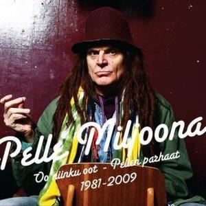 Pelle Miljoona - Oo Niinku Oot - Pellen Parhaat 1981 - 2009 2CD