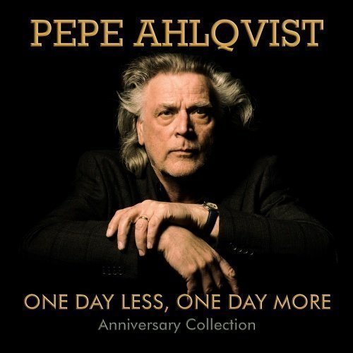 Pepe Ahlqvist - One Day Less One Day More: Anniversary Collection (2CD)