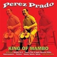 Perez Prado - King Of Mambo