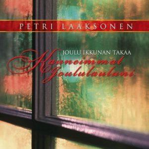 Petri Laaksonen - Joulu ikkunan takaa - Kauneimmat joululauluni