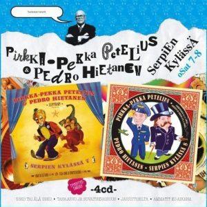 Pirkka-Pekka Petelius & Pedro Hietanen - Serpien Kylässä 7 & 8 (4CD)