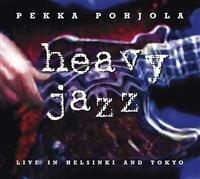 Pohjola Pekka - Heavy Jazz-live In Helsinki & Tokyo (2CD)
