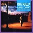 Pohjola Pekka - Urban Tango (Remastered)