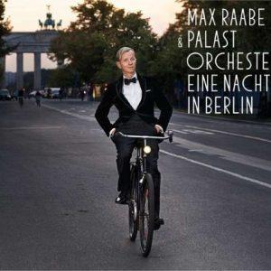 Raabe Max & Das Palast Orchester - Eine Nacht In Berlin