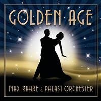 Raabe Max & Das Palast Orchester - Golden Age