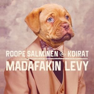 Roope Salminen & Koirat - Madafakin Levy