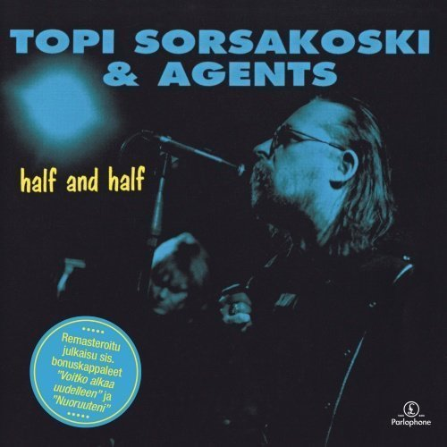 Topi Sorsakoski & Agents - Half and Half