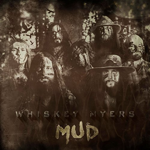 Whiskey Myers - Mud